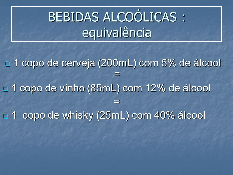 BEBIDAS ALCOÓLICAS : equivalência