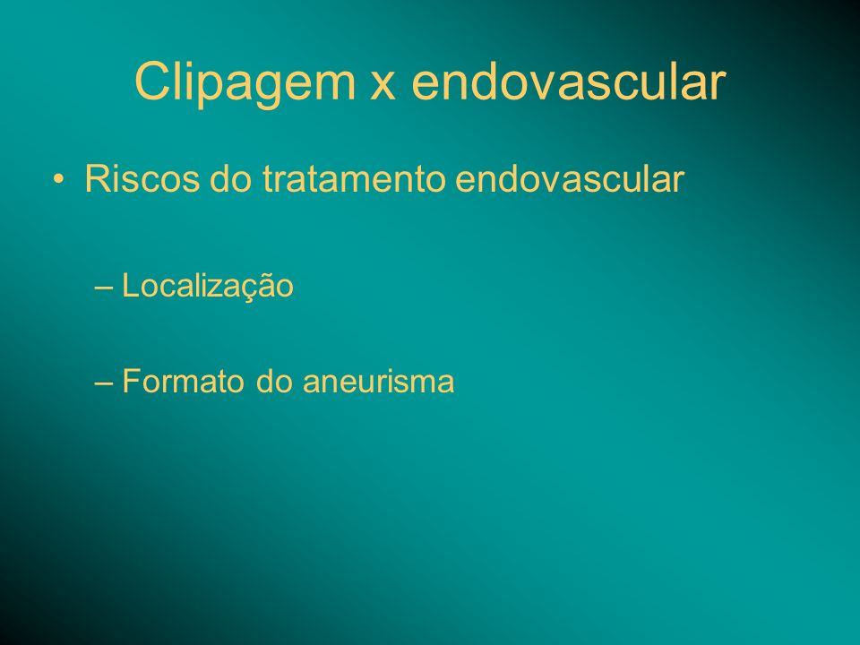 Clipagem x endovascular