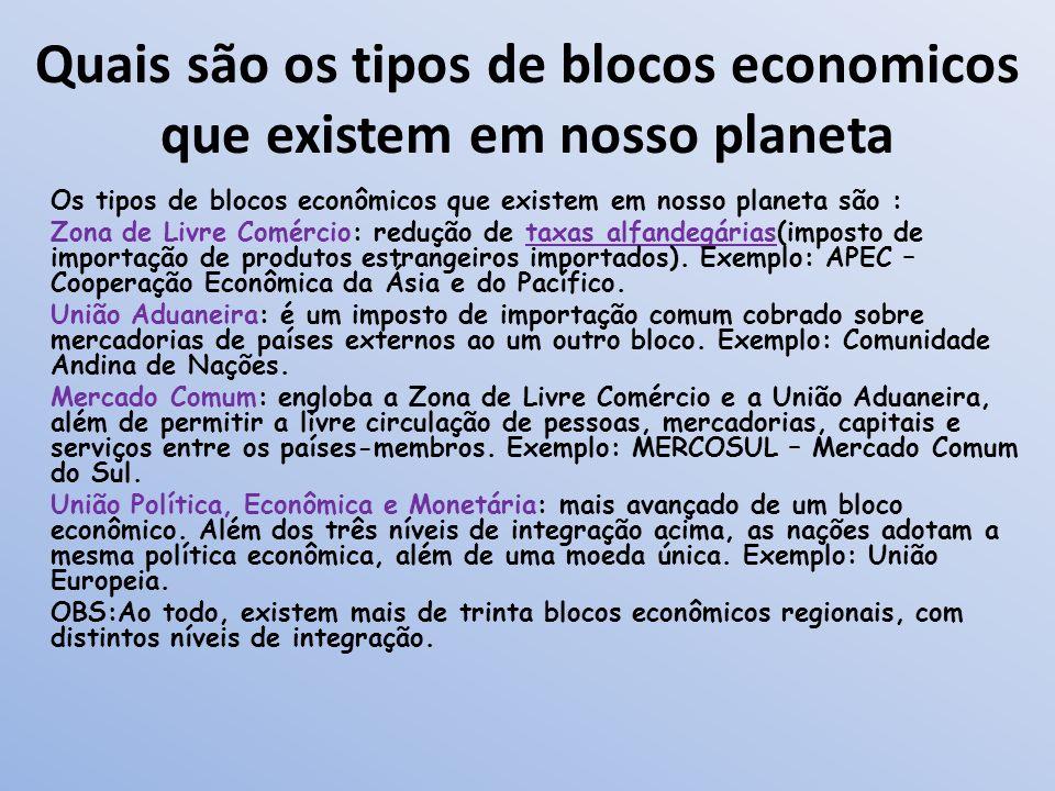 Quais são os tipos de blocos economicos que existem em nosso planeta