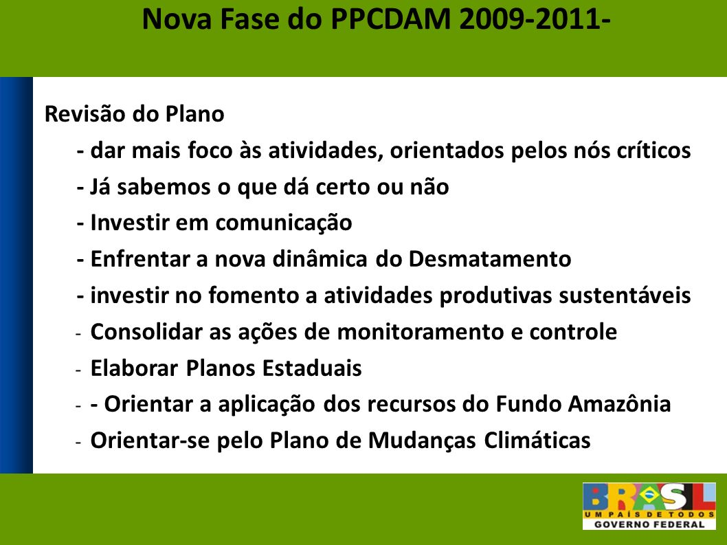 Nova Fase do PPCDAM 2009-2011- Revisão do Plano