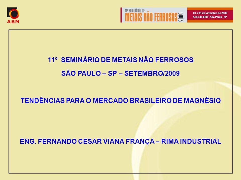 11º SEMINÁRIO DE METAIS NÃO FERROSOS SÃO PAULO – SP – SETEMBRO/2009