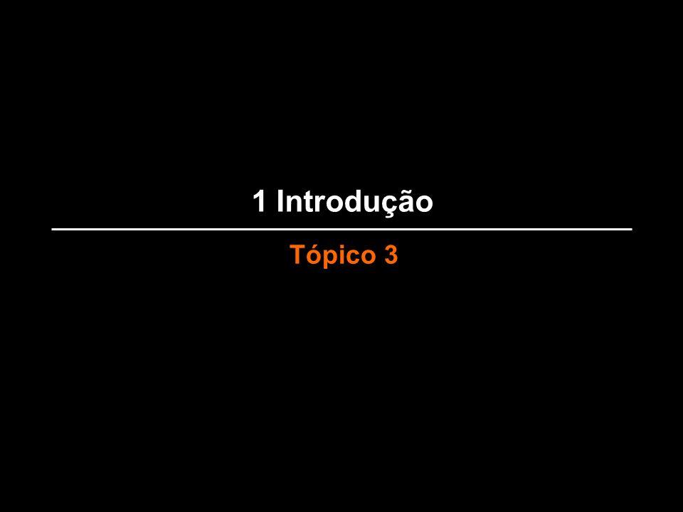 1 Introdução Tópico 3