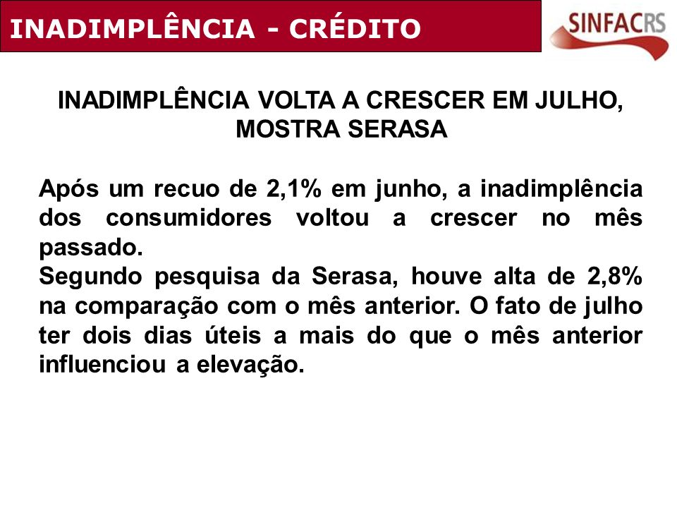 INADIMPLÊNCIA VOLTA A CRESCER EM JULHO, MOSTRA SERASA