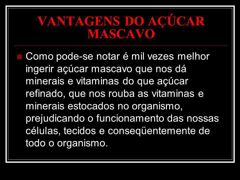 VANTAGENS DO AÇÚCAR MASCAVO