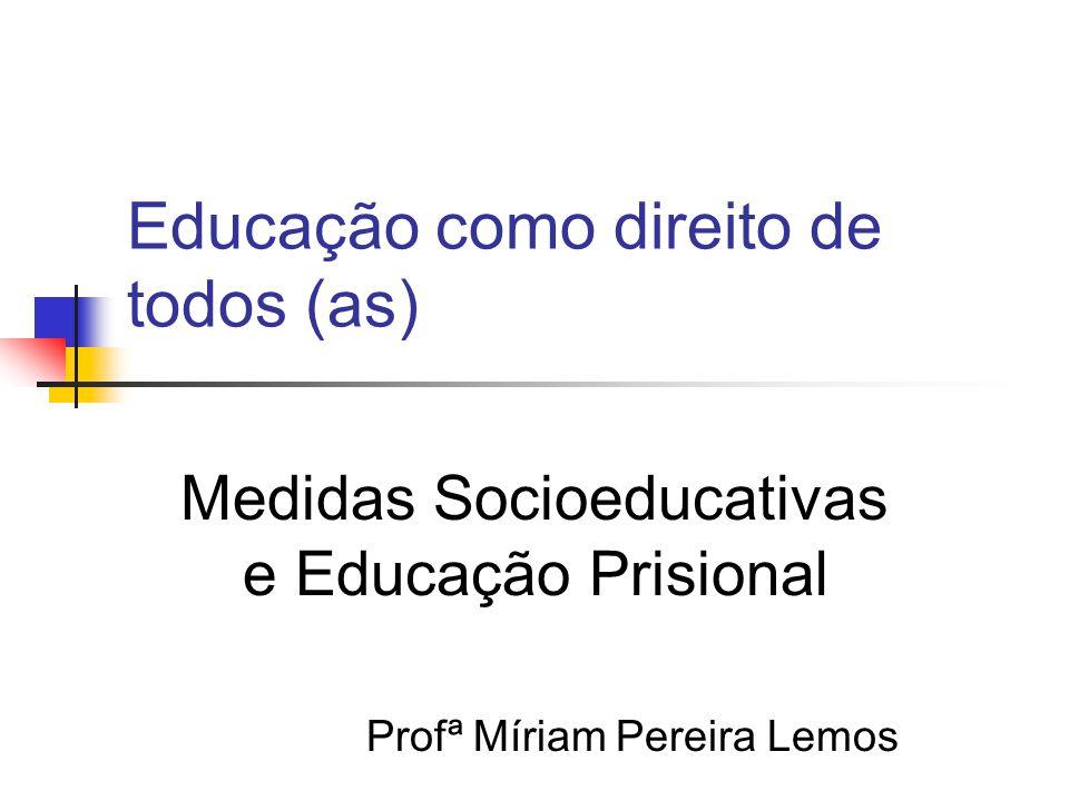 Educação como direito de todos (as)