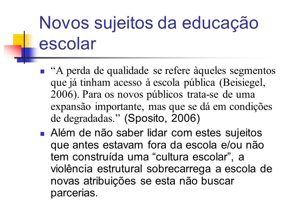 Novos sujeitos da educação escolar