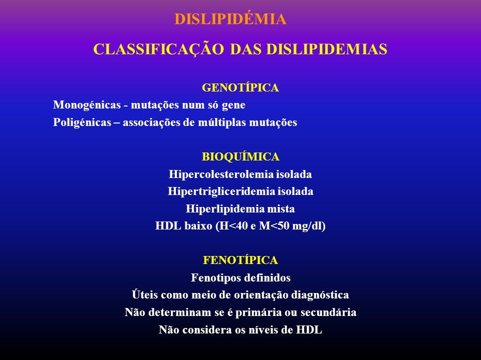 DISLIPIDÉMIA CLASSIFICAÇÃO DAS DISLIPIDEMIAS