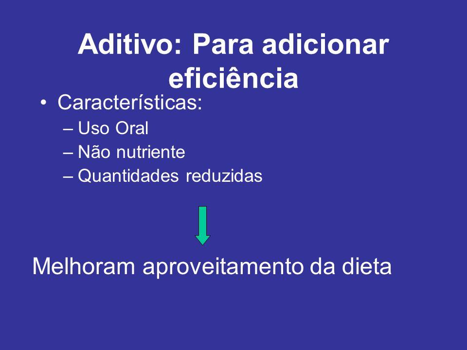 Aditivo: Para adicionar eficiência