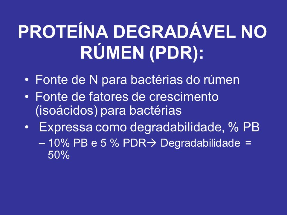 PROTEÍNA DEGRADÁVEL NO RÚMEN (PDR):