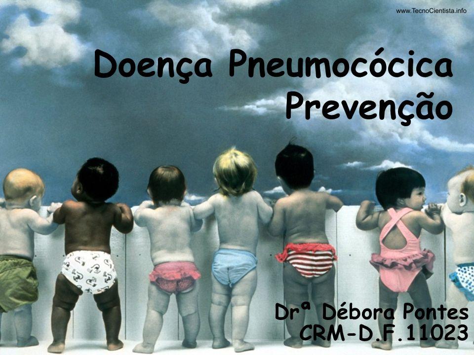 Doença Pneumocócica Prevenção Drª Débora Pontes CRM-D.F.11023