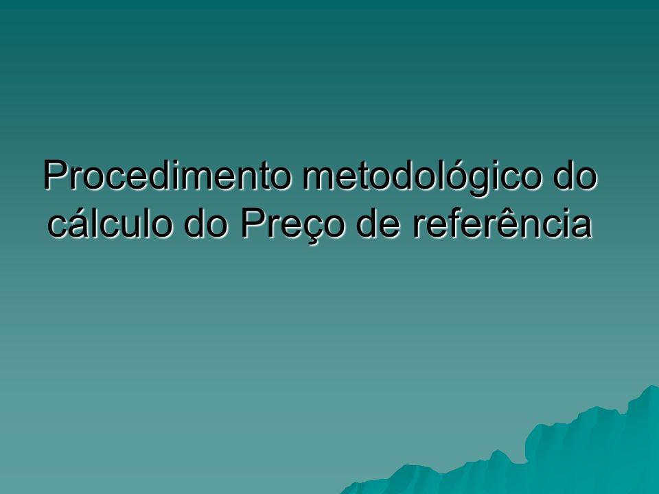Procedimento metodológico do cálculo do Preço de referência