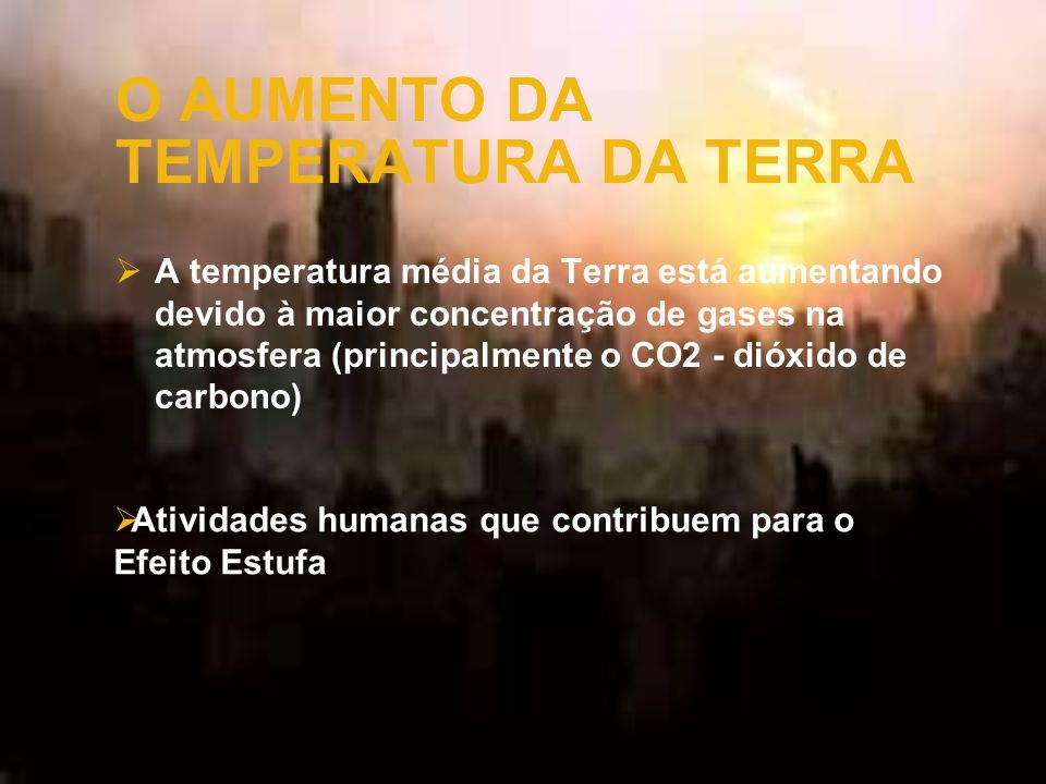 O AUMENTO DA TEMPERATURA DA TERRA