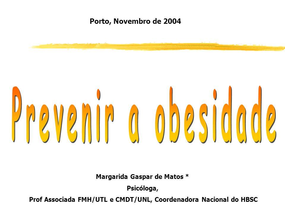 Prevenir a obesidade Porto, Novembro de 2004