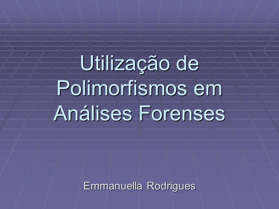 Utilização de Polimorfismos em Análises Forenses