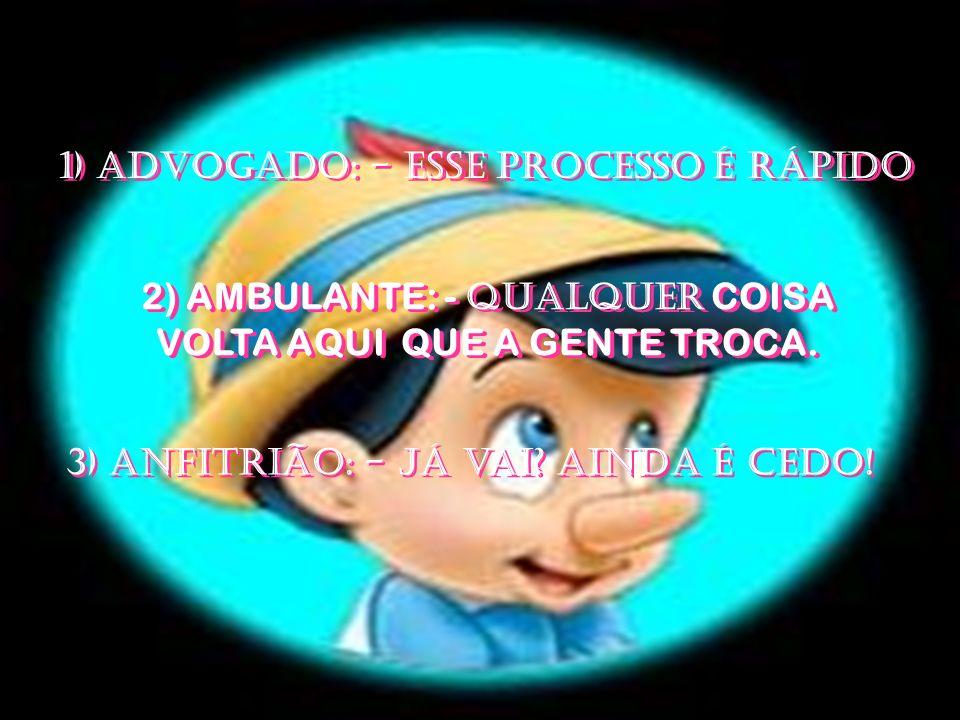 2) AMBULANTE: - Qualquer COISA VOLTA AQUI QUE A GENTE TROCA.