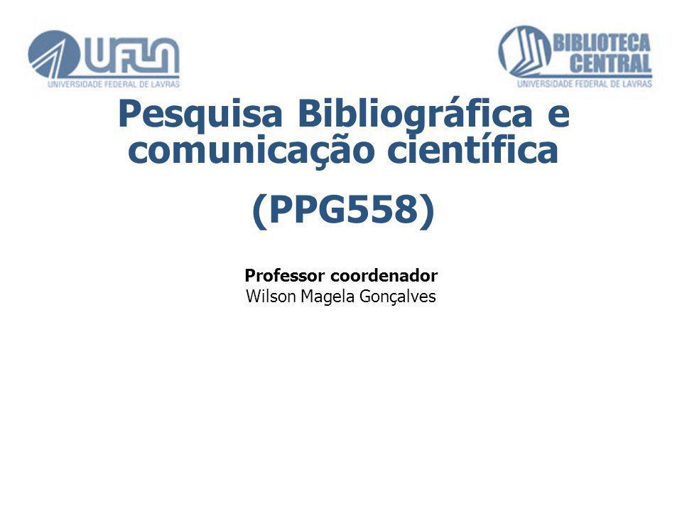 Pesquisa Bibliográfica e comunicação científica Professor coordenador