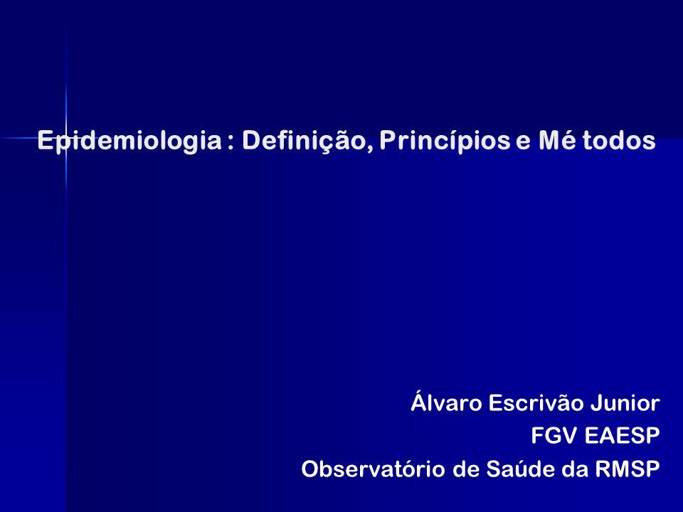 Epidemiologia : Definição, Princípios e Mé todos