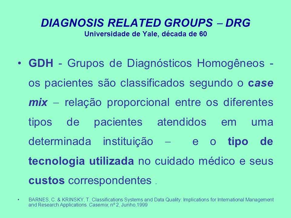 DIAGNOSIS RELATED GROUPS  DRG Universidade de Yale, década de 60