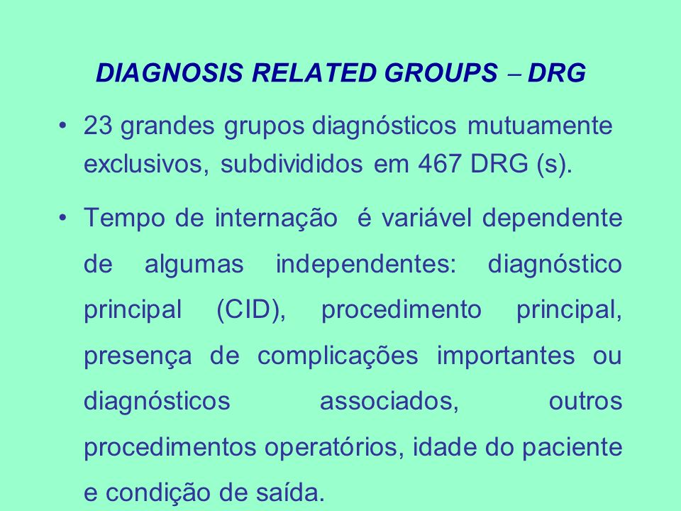 DIAGNOSIS RELATED GROUPS  DRG