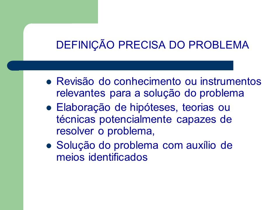 DEFINIÇÃO PRECISA DO PROBLEMA