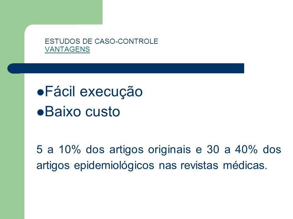 ESTUDOS DE CASO-CONTROLE VANTAGENS