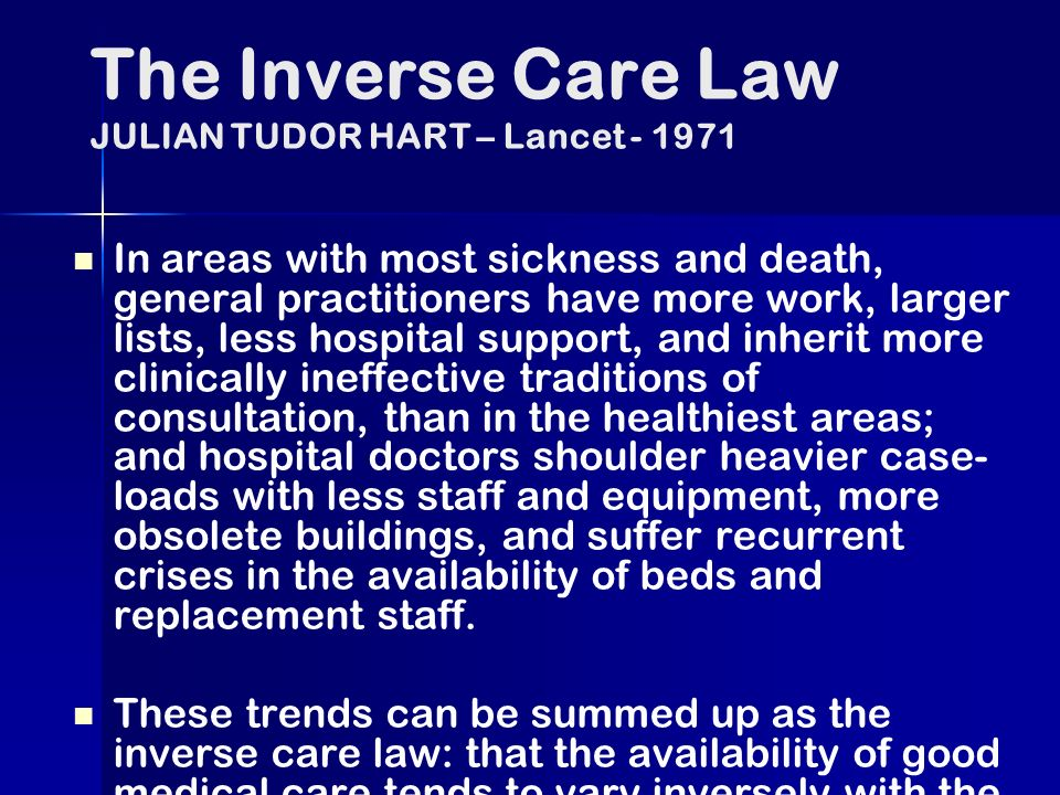 The Inverse Care Law JULIAN TUDOR HART – Lancet - 1971