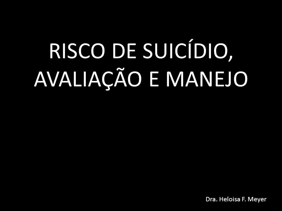 RISCO DE SUICÍDIO, AVALIAÇÃO E MANEJO