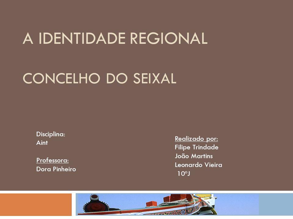 A Identidade Regional Concelho do Seixal