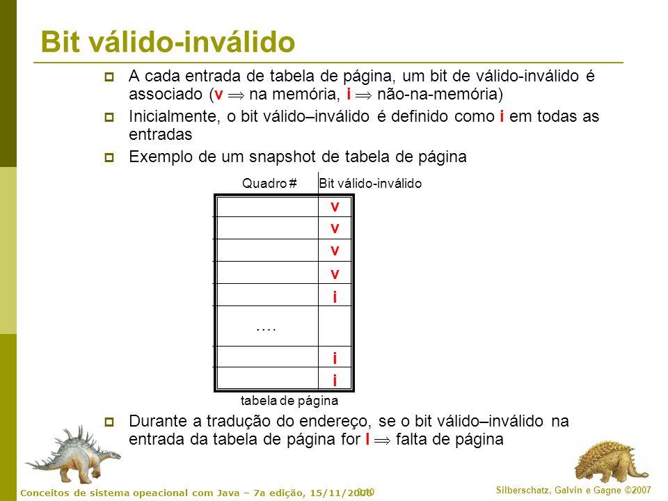 Bit válido-inválido A cada entrada de tabela de página, um bit de válido-inválido é associado (v  na memória, i  não-na-memória)