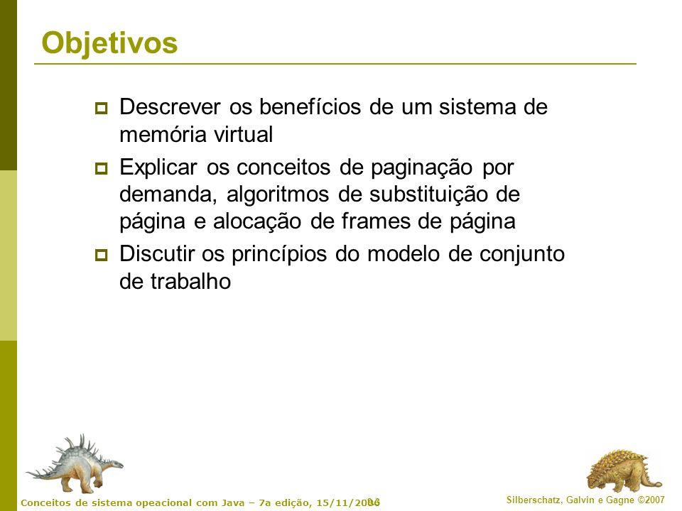 Objetivos Descrever os benefícios de um sistema de memória virtual