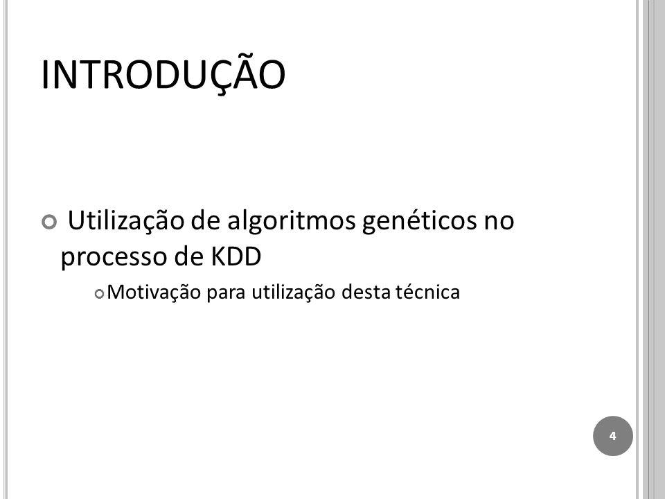 INTRODUÇÃO Utilização de algoritmos genéticos no processo de KDD