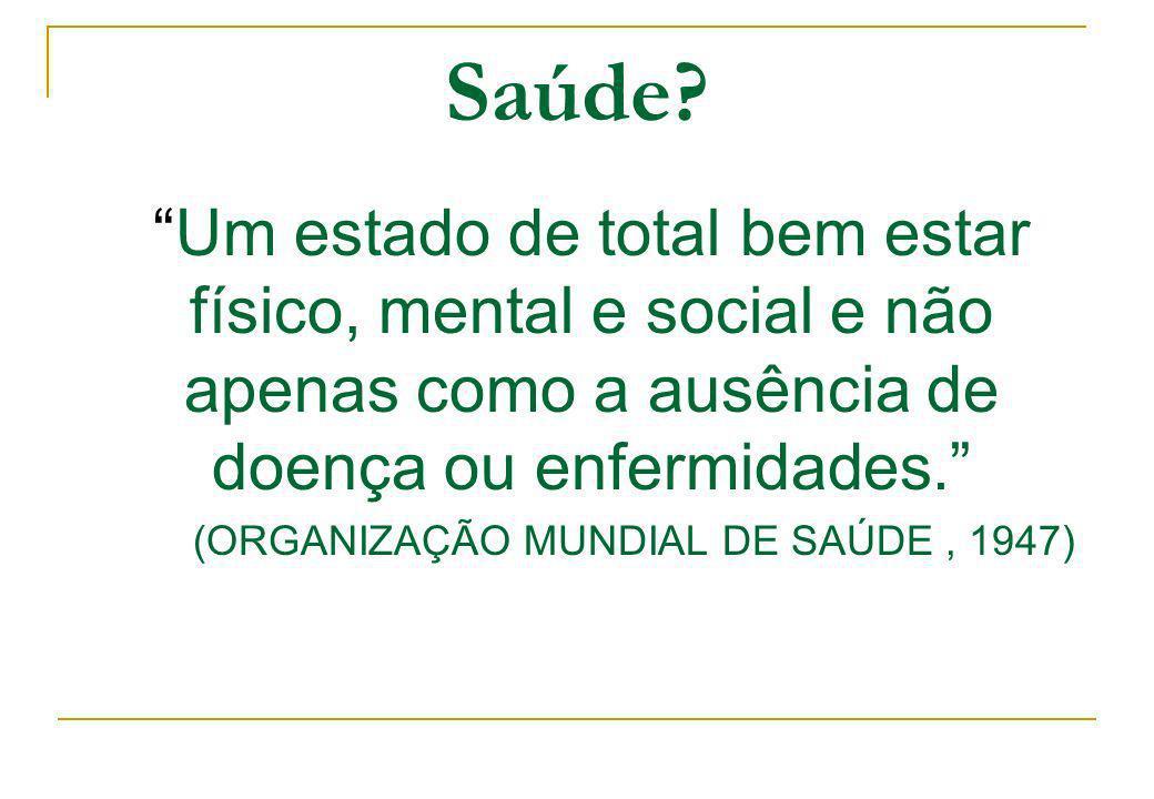 Saúde (ORGANIZAÇÃO MUNDIAL DE SAÚDE , 1947)