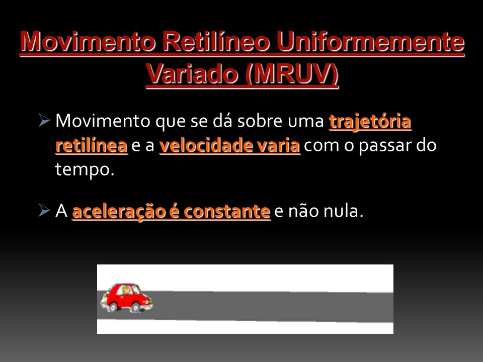 Movimento Retilíneo Uniformemente Variado (MRUV)