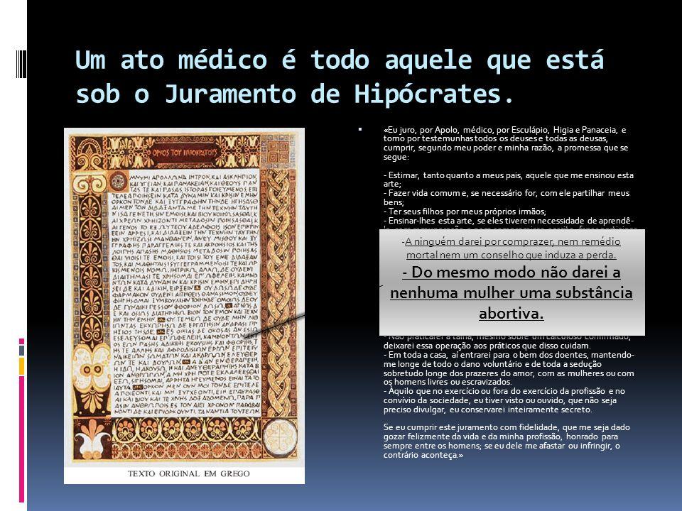 Um ato médico é todo aquele que está sob o Juramento de Hipócrates.