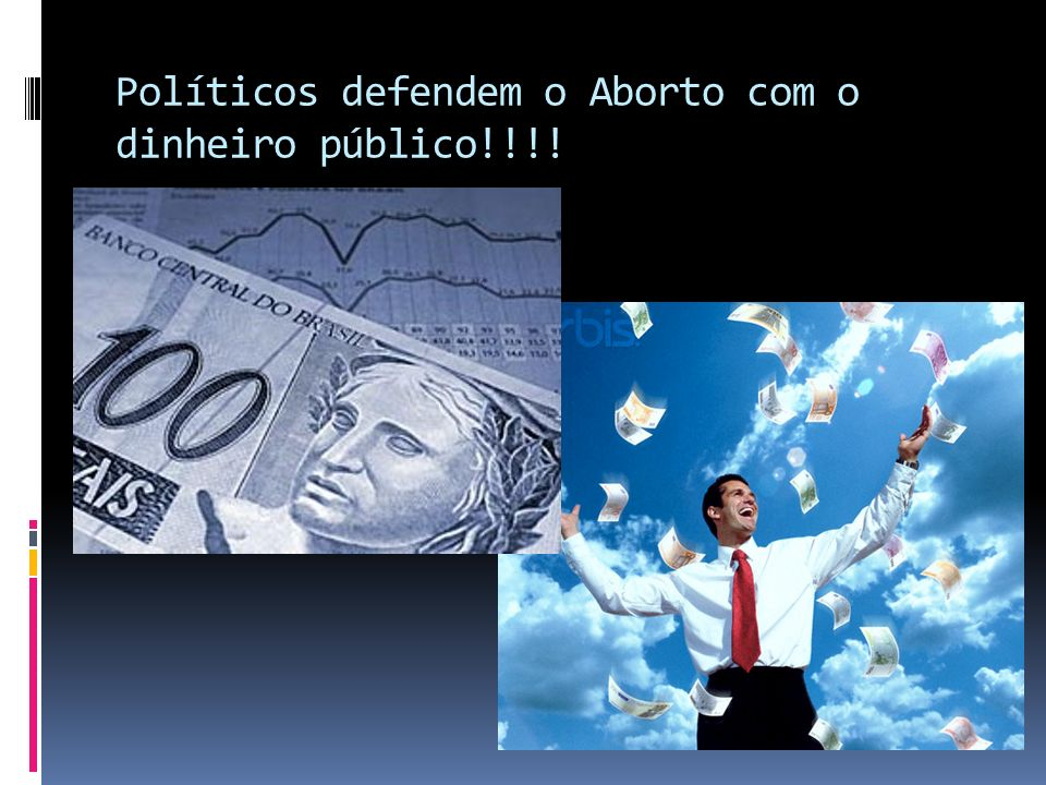 Políticos defendem o Aborto com o dinheiro público!!!!