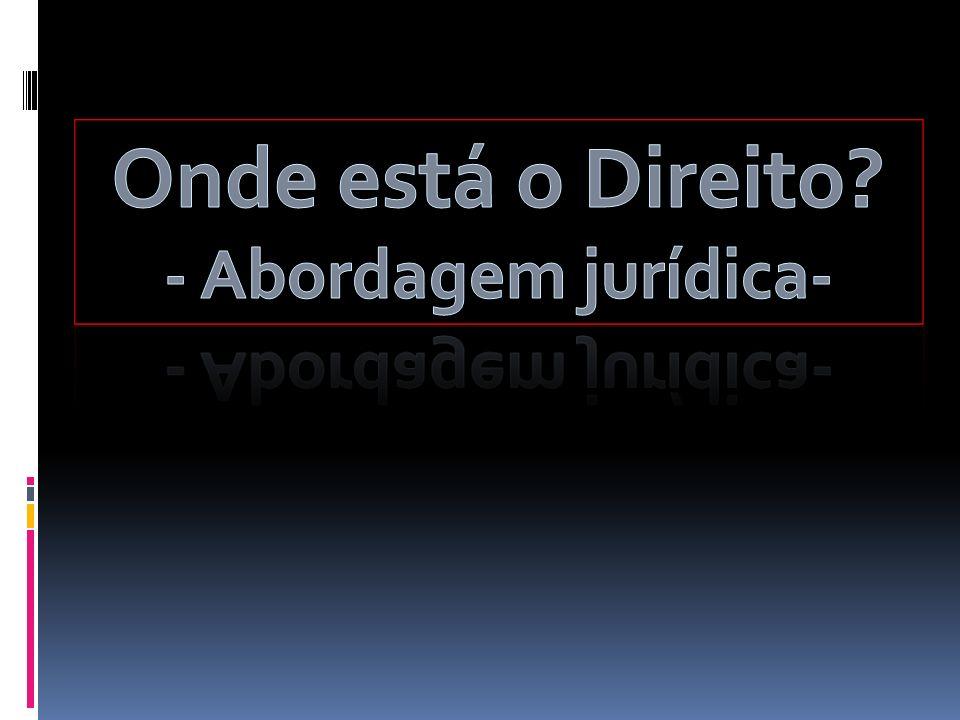 Onde está o Direito - Abordagem jurídica-