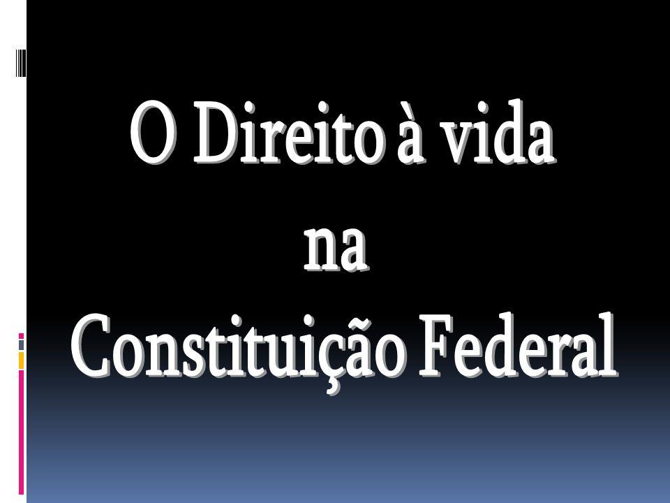 O Direito à vida na Constituição Federal