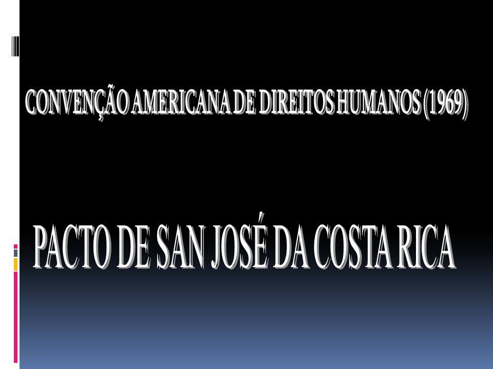 CONVENÇÃO AMERICANA DE DIREITOS HUMANOS (1969)