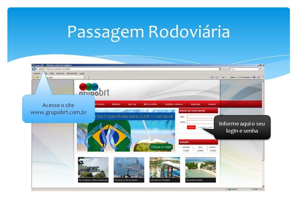 Passagem Rodoviária Acesse o site www.grupobrt.com.br