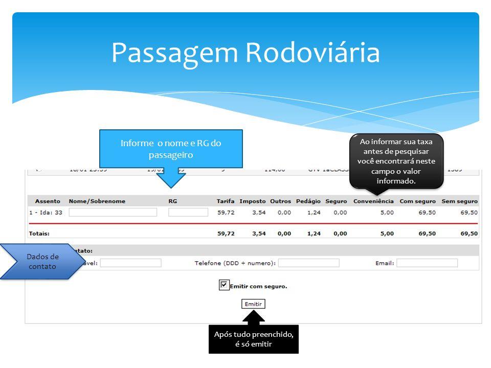 Passagem Rodoviária Informe o nome e RG do passageiro