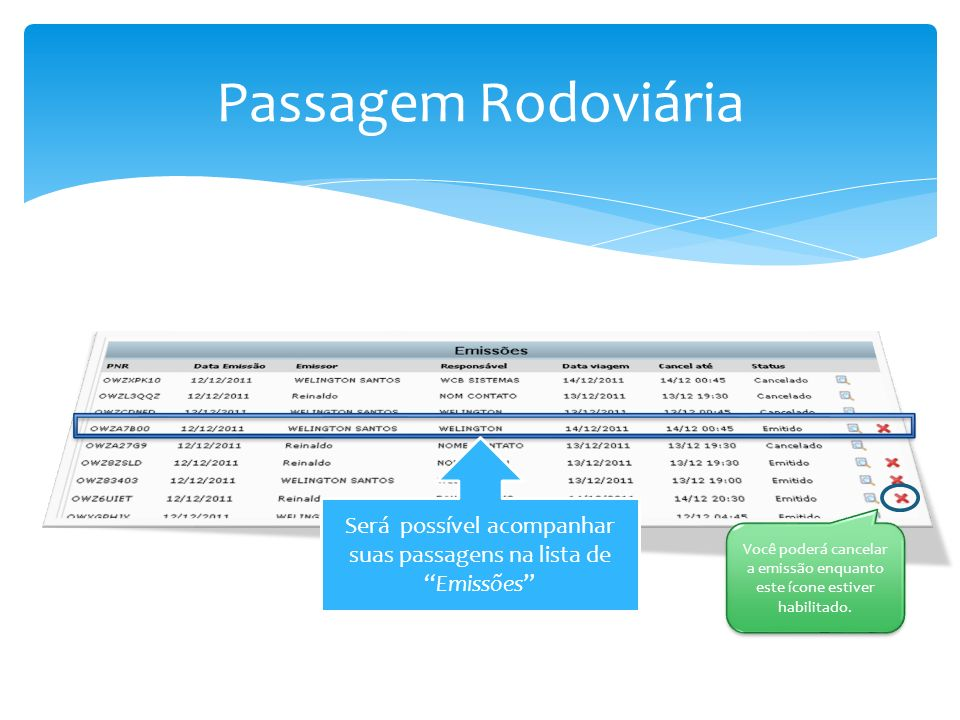 Passagem Rodoviária Será possível acompanhar suas passagens na lista de Emissões