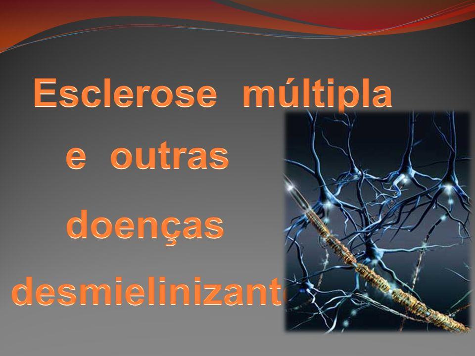 Esclerose múltipla e outras doenças desmielinizantes