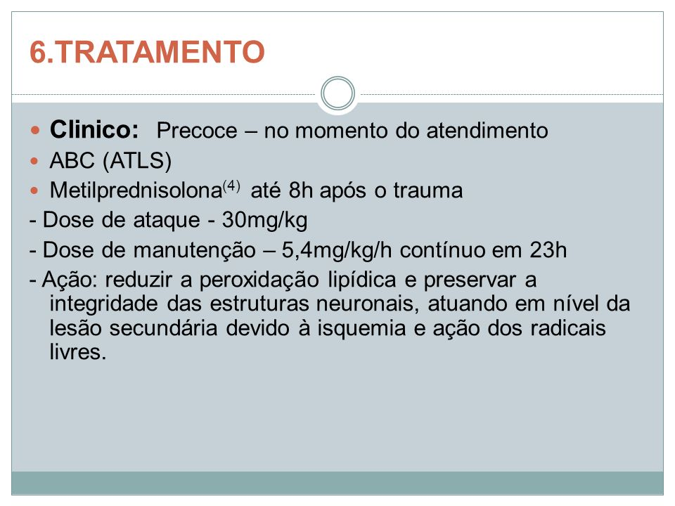 6.TRATAMENTO Clinico: Precoce – no momento do atendimento ABC (ATLS)