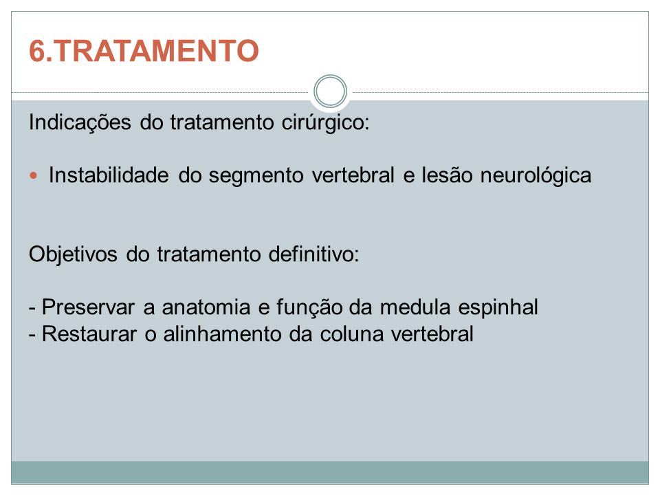 6.TRATAMENTO Indicações do tratamento cirúrgico: