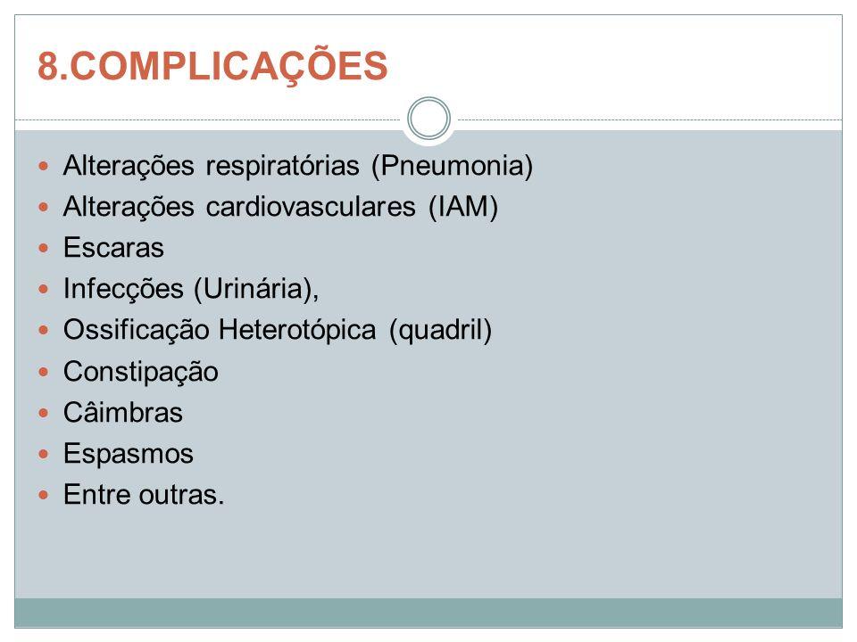 8.COMPLICAÇÕES Alterações respiratórias (Pneumonia)