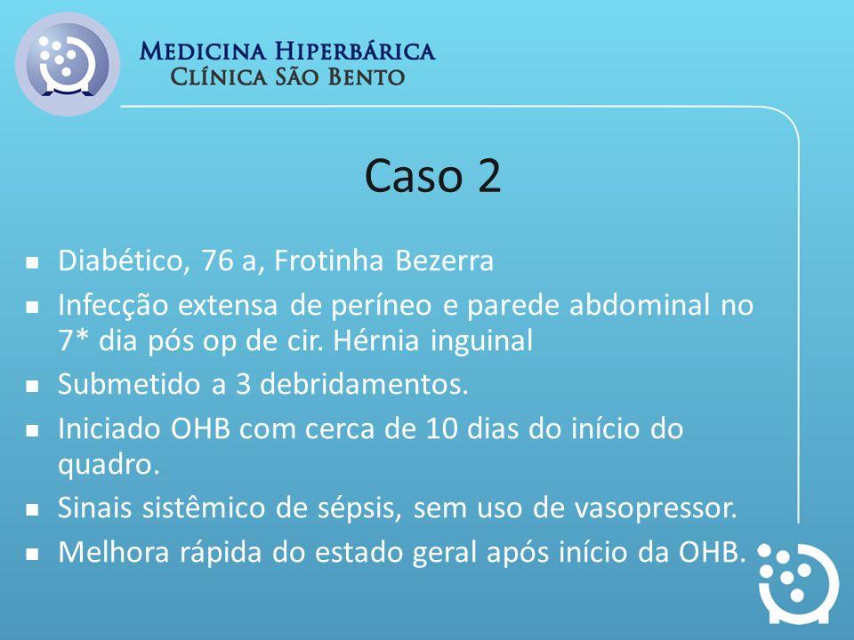 Caso 2 Diabético, 76 a, Frotinha Bezerra