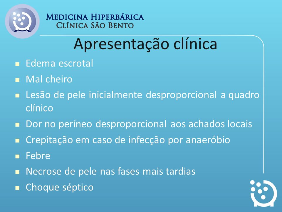 Apresentação clínica Edema escrotal Mal cheiro