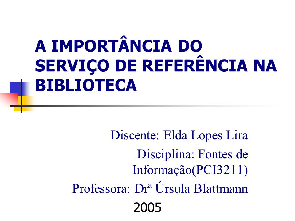 A IMPORTÂNCIA DO SERVIÇO DE REFERÊNCIA NA BIBLIOTECA