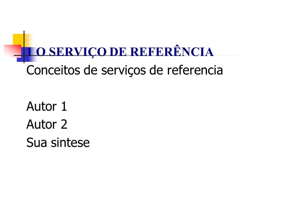 1 O SERVIÇO DE REFERÊNCIA