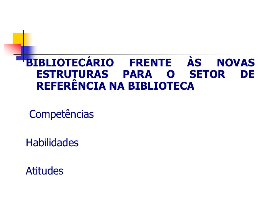 BIBLIOTECÁRIO FRENTE ÀS NOVAS ESTRUTURAS PARA O SETOR DE REFERÊNCIA NA BIBLIOTECA